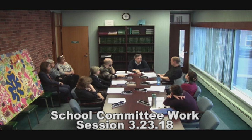 School Committee Work Session 3.23.18